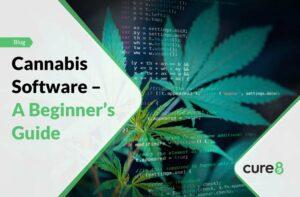 Cannabis Software – A Beginner's Guide-01