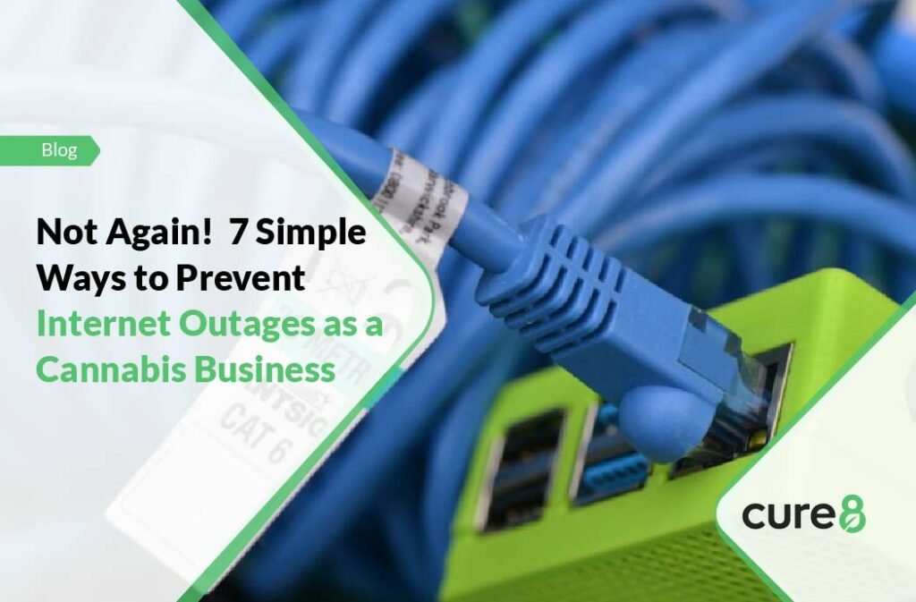 7 Simple Ways to Prevent Internet Outages as a Cannabis Business-01