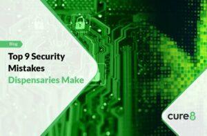 Top 9 Security Mistakes Dispensaries Make-01